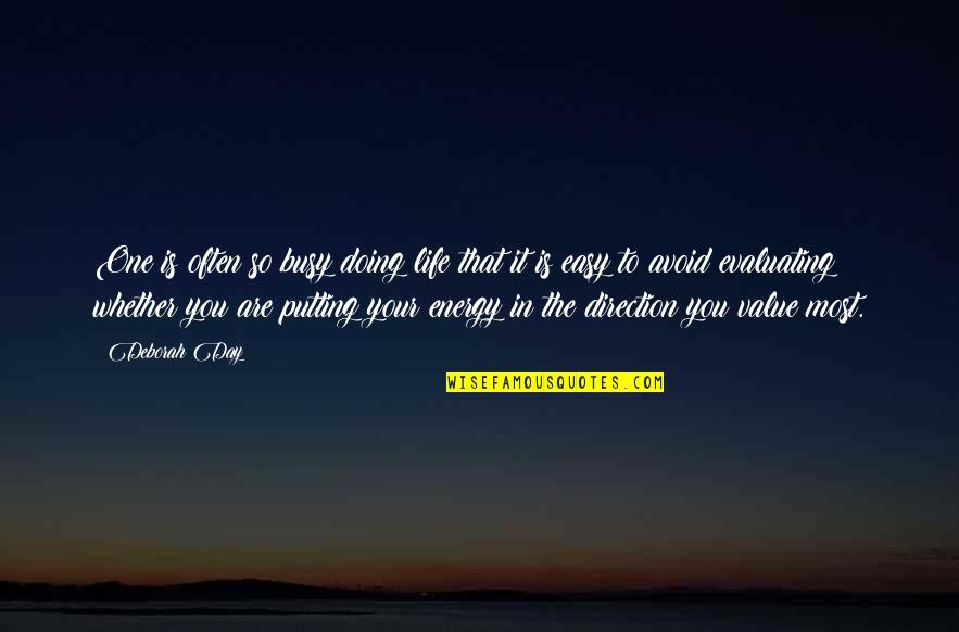 Value Your Life Quotes By Deborah Day: One is often so busy doing life that