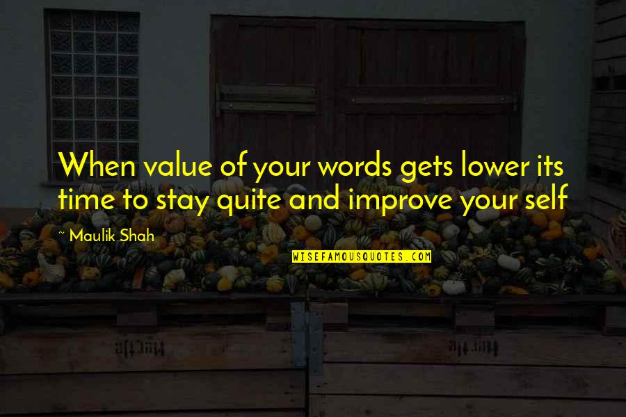 Value Your Life Quotes By Maulik Shah: When value of your words gets lower its