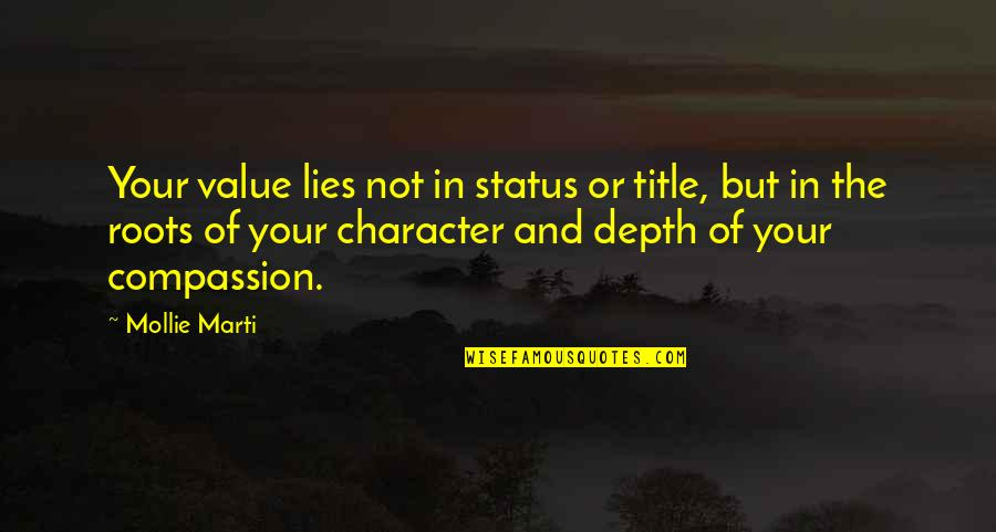 Value Your Life Quotes By Mollie Marti: Your value lies not in status or title,