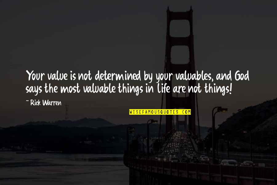 Value Your Life Quotes By Rick Warren: Your value is not determined by your valuables,