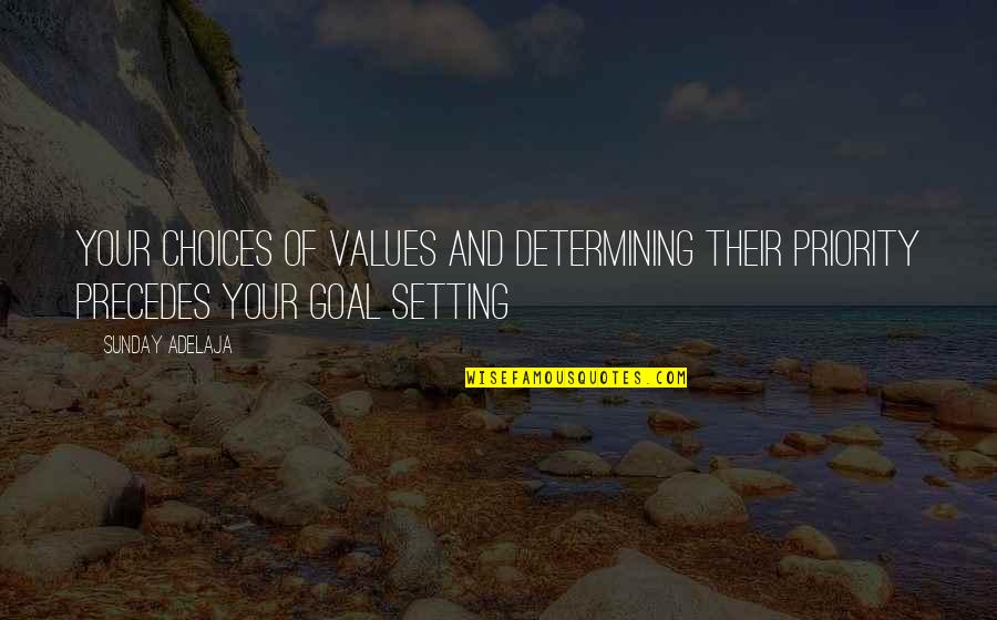 Value Your Life Quotes By Sunday Adelaja: Your choices of values and determining their priority