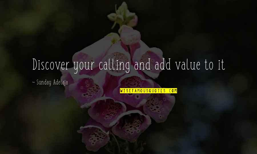 Value Your Life Quotes By Sunday Adelaja: Discover your calling and add value to it