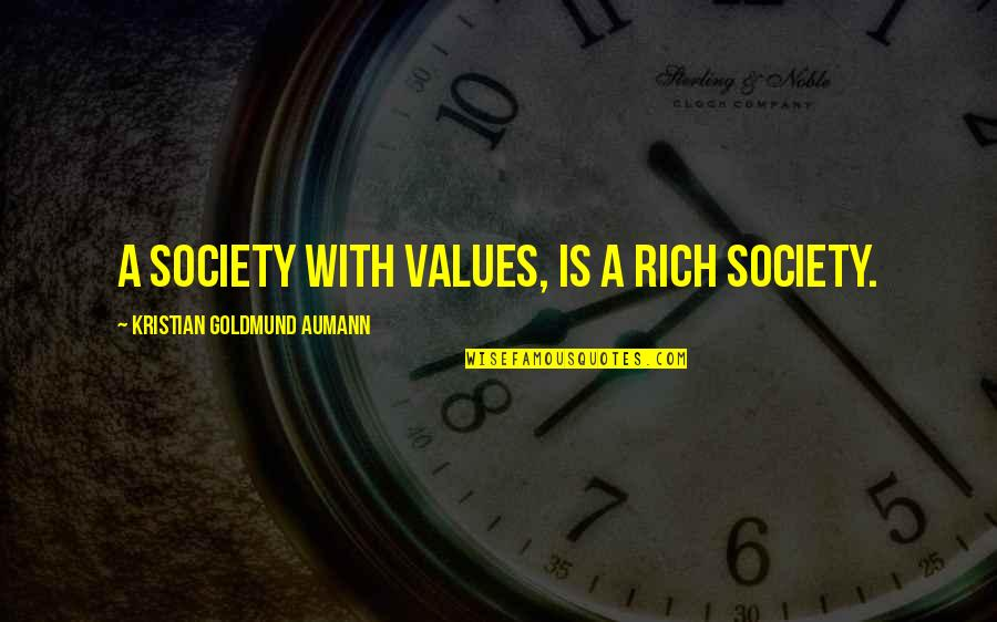 Values And Society Quotes By Kristian Goldmund Aumann: A society with values, is a rich society.