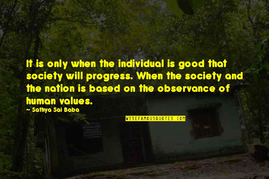 Values And Society Quotes By Sathya Sai Baba: It is only when the individual is good