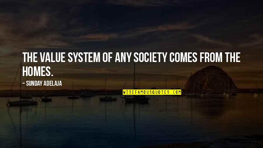 Values And Society Quotes By Sunday Adelaja: The value system of any society comes from