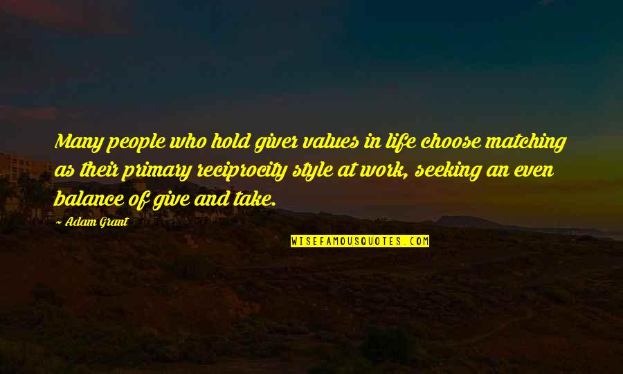 Values In Life Quotes By Adam Grant: Many people who hold giver values in life