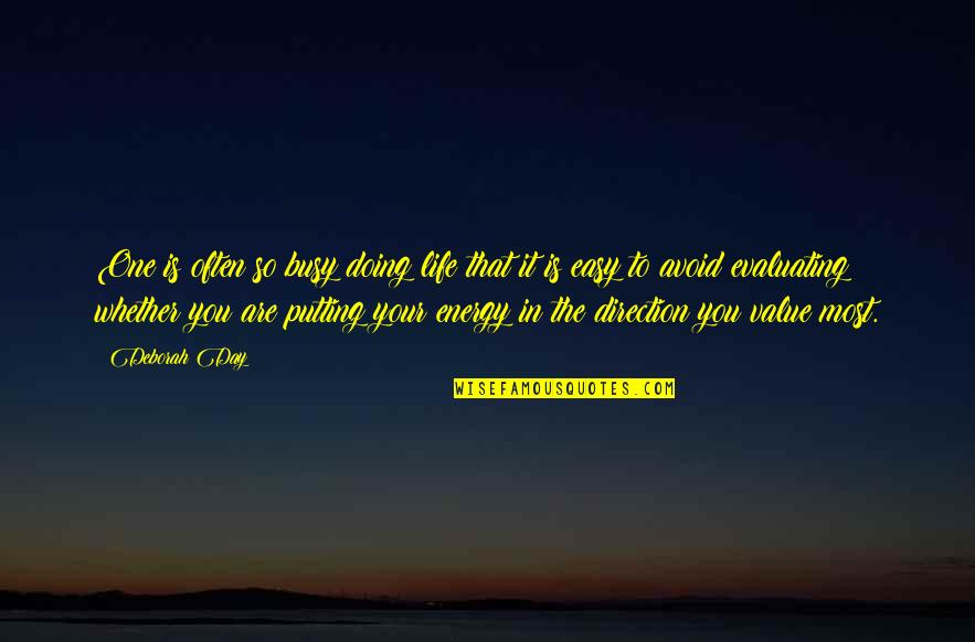 Values In Life Quotes By Deborah Day: One is often so busy doing life that