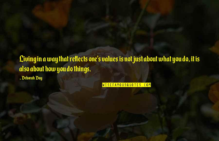 Values In Life Quotes By Deborah Day: Living in a way that reflects one's values
