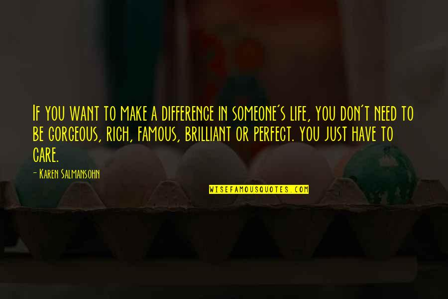 Values In Life Quotes By Karen Salmansohn: If you want to make a difference in