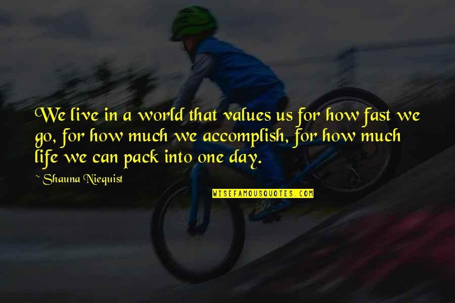 Values In Life Quotes By Shauna Niequist: We live in a world that values us