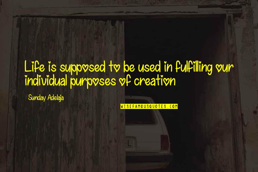 Values In Life Quotes By Sunday Adelaja: Life is supposed to be used in fulfilling