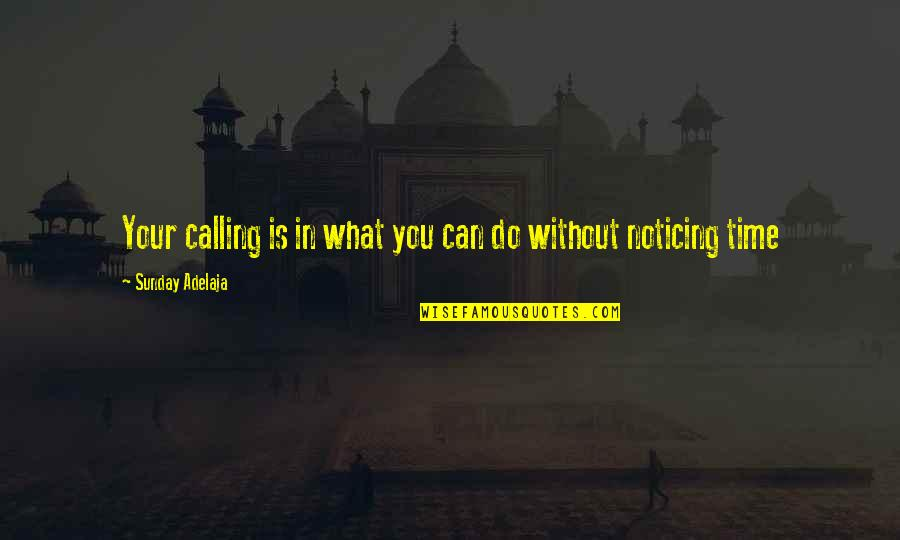 Values In Life Quotes By Sunday Adelaja: Your calling is in what you can do
