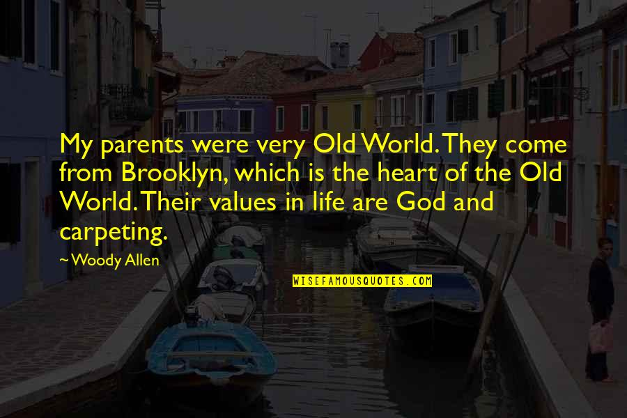 Values In Life Quotes By Woody Allen: My parents were very Old World. They come