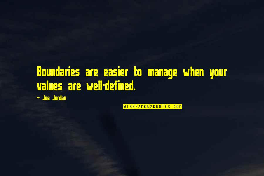 Values In Relationships Quotes By Joe Jordan: Boundaries are easier to manage when your values