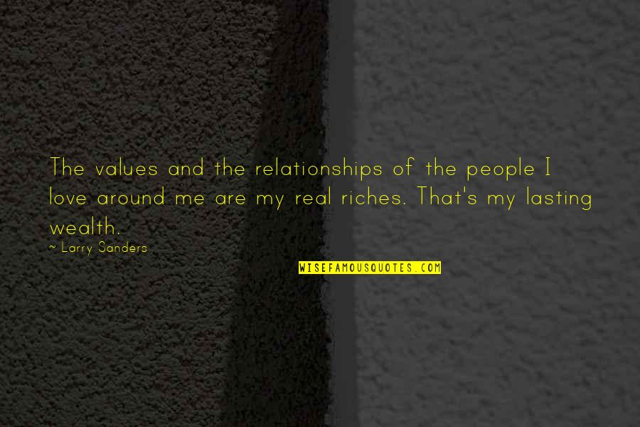 Values In Relationships Quotes By Larry Sanders: The values and the relationships of the people