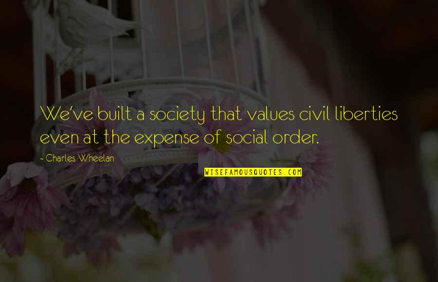Values In Society Quotes By Charles Wheelan: We've built a society that values civil liberties