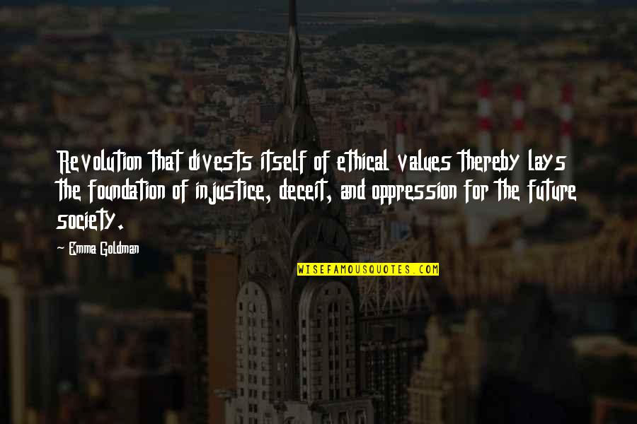 Values In Society Quotes By Emma Goldman: Revolution that divests itself of ethical values thereby