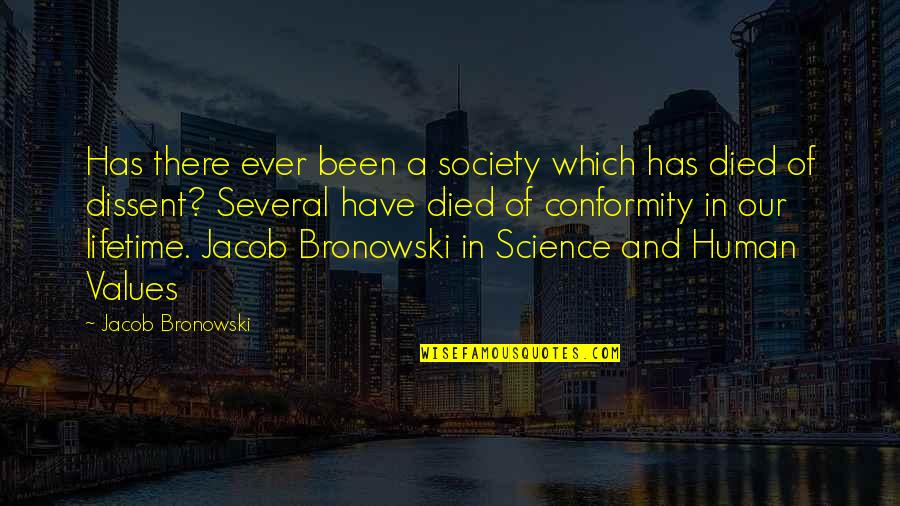 Values In Society Quotes By Jacob Bronowski: Has there ever been a society which has