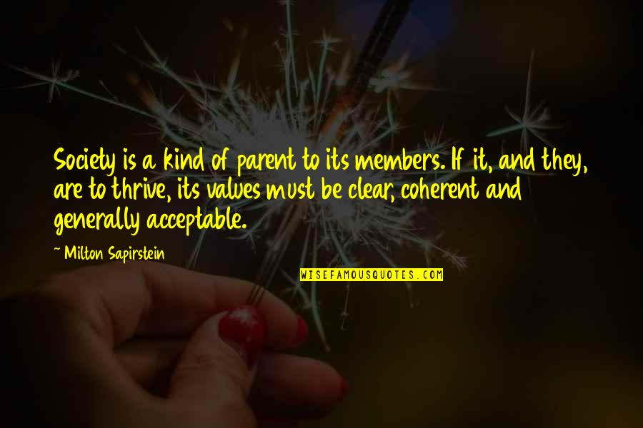 Values In Society Quotes By Milton Sapirstein: Society is a kind of parent to its