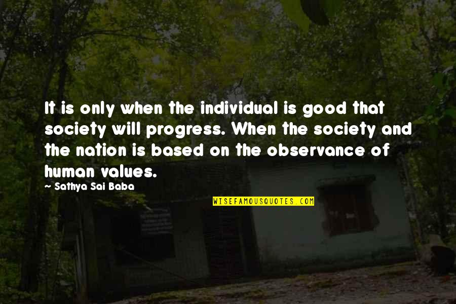 Values In Society Quotes By Sathya Sai Baba: It is only when the individual is good