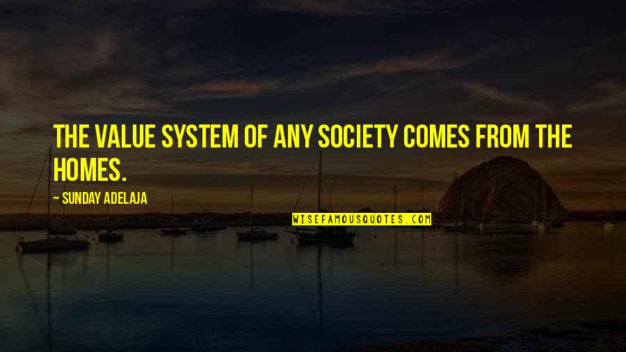 Values In Society Quotes By Sunday Adelaja: The value system of any society comes from