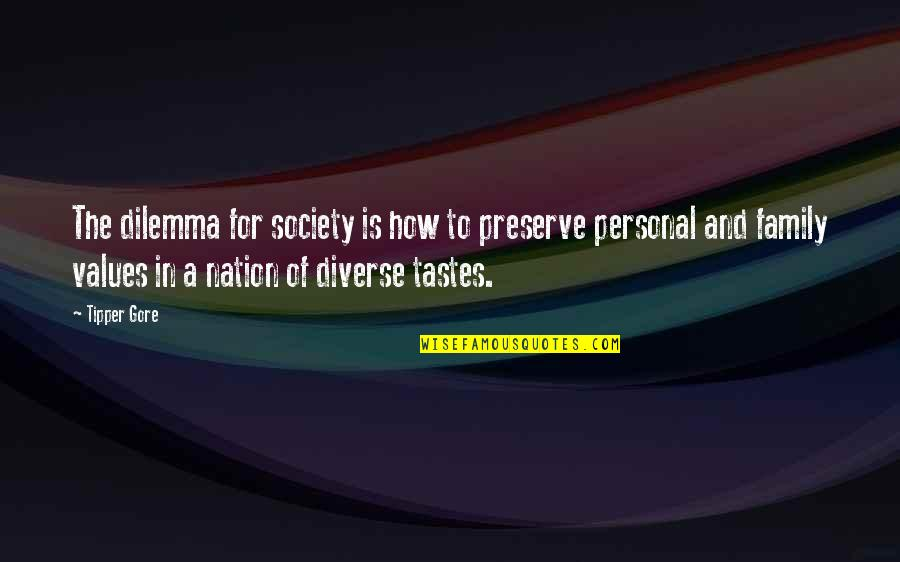 Values In Society Quotes By Tipper Gore: The dilemma for society is how to preserve