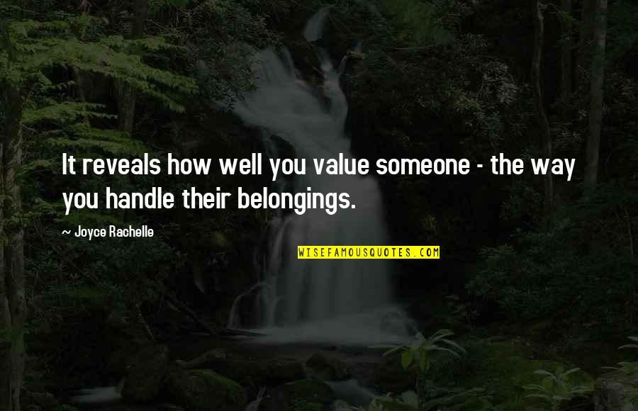 Valuing Relationships Quotes By Joyce Rachelle: It reveals how well you value someone -