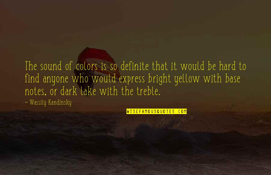 Valuing Your Girlfriend Quotes By Wassily Kandinsky: The sound of colors is so definite that