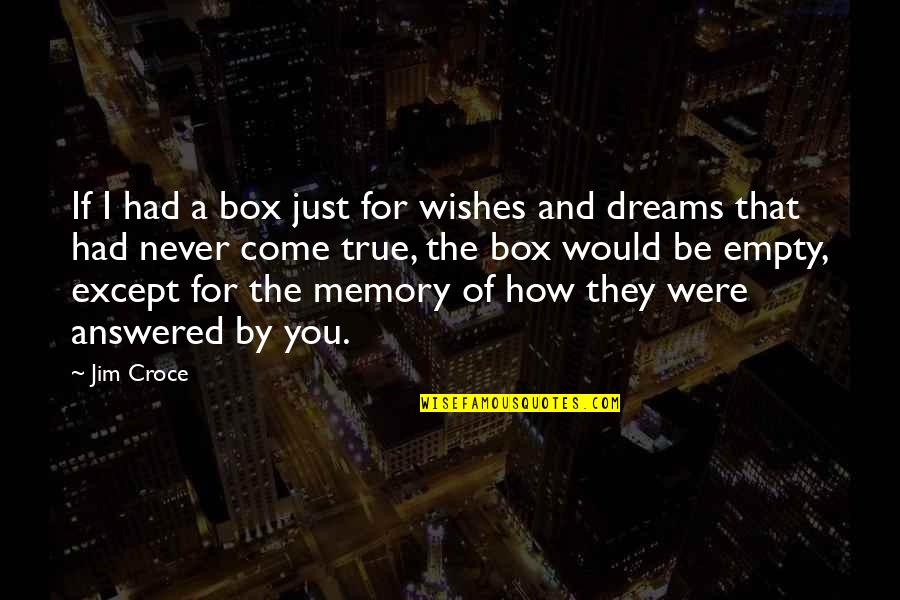 Vampire Diaries 2x01 Quotes By Jim Croce: If I had a box just for wishes