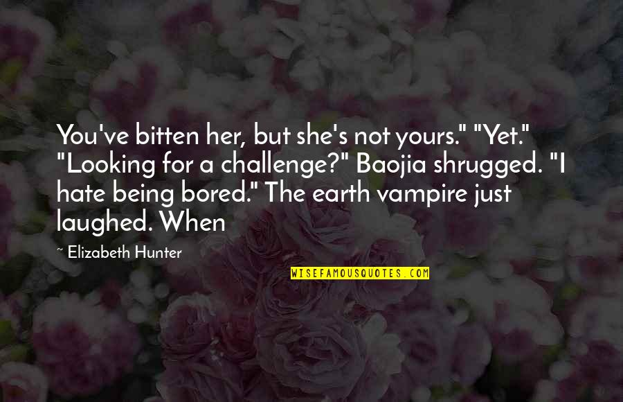 """Vampire Hunter Quotes By Elizabeth Hunter: You've bitten her, but she's not yours."""" """"Yet."""""""