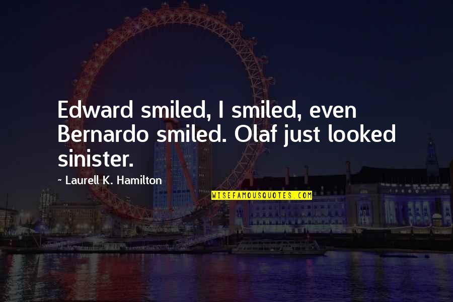 Vampire Hunter Quotes By Laurell K. Hamilton: Edward smiled, I smiled, even Bernardo smiled. Olaf