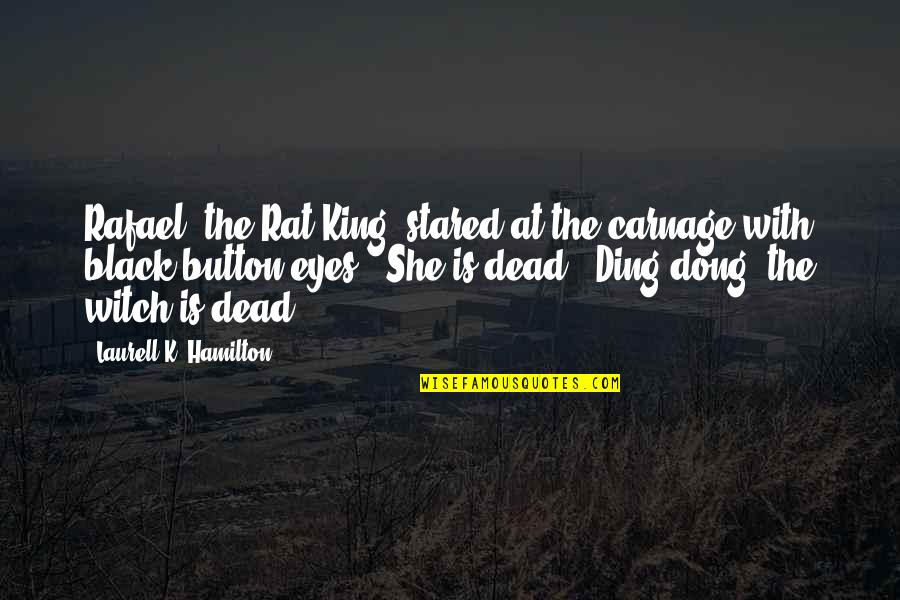 Vampire Hunter Quotes By Laurell K. Hamilton: Rafael, the Rat King, stared at the carnage