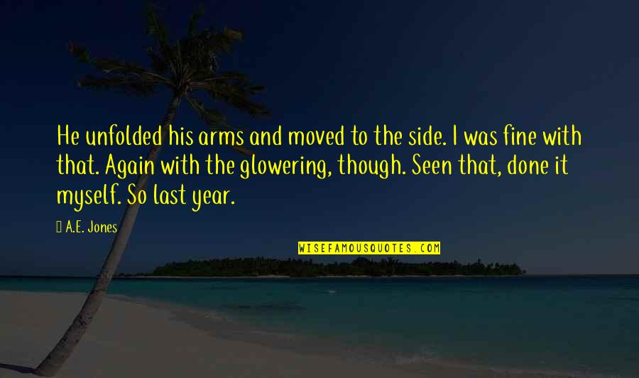 Vampires And Werewolves Quotes By A.E. Jones: He unfolded his arms and moved to the