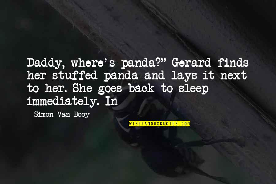 """Van Booy Quotes By Simon Van Booy: Daddy, where's panda?"""" Gerard finds her stuffed panda"""