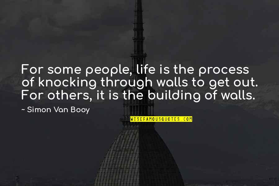 Van Booy Quotes By Simon Van Booy: For some people, life is the process of