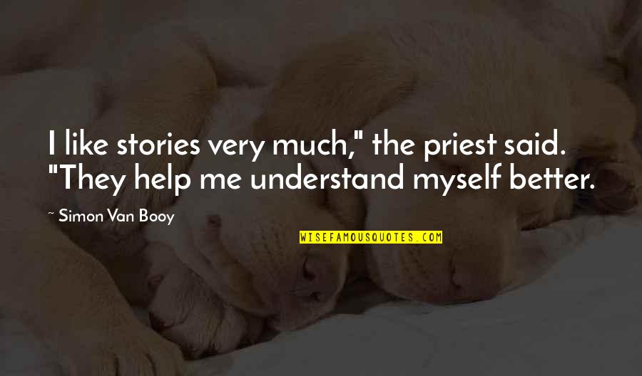 """Van Booy Quotes By Simon Van Booy: I like stories very much,"""" the priest said."""