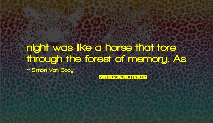 Van Booy Quotes By Simon Van Booy: night was like a horse that tore through