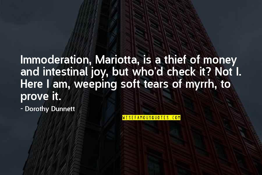 Vandal Hearts Quotes By Dorothy Dunnett: Immoderation, Mariotta, is a thief of money and