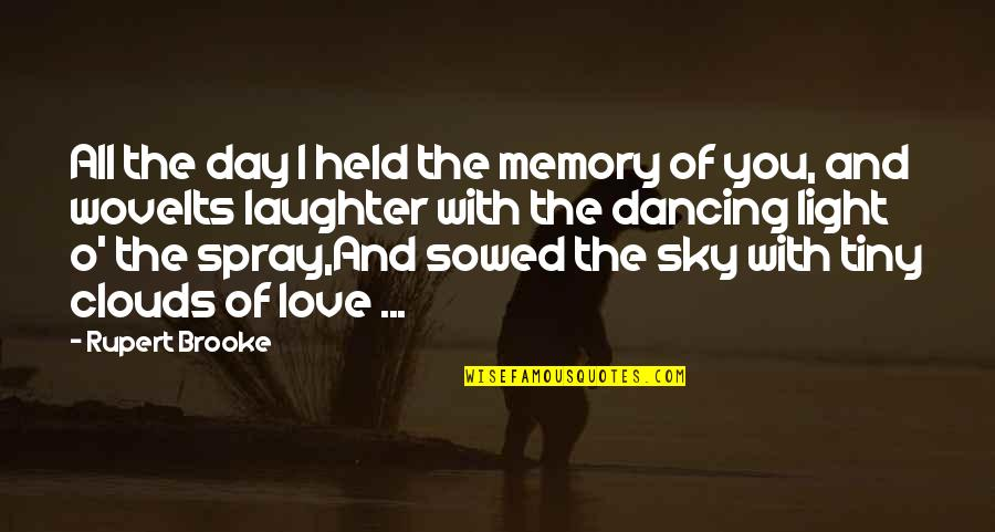 Vandal Hearts Quotes By Rupert Brooke: All the day I held the memory of