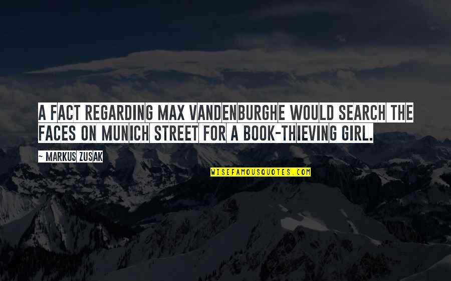 Vandenburg Quotes By Markus Zusak: A fact regarding Max VandenburgHe would search the