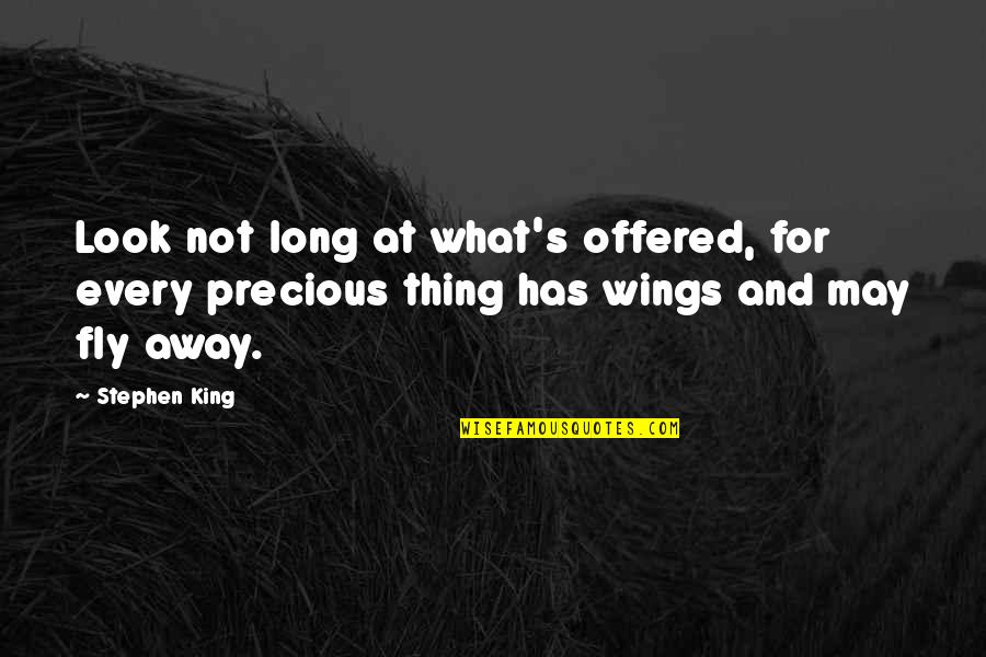 Vandenburg Quotes By Stephen King: Look not long at what's offered, for every