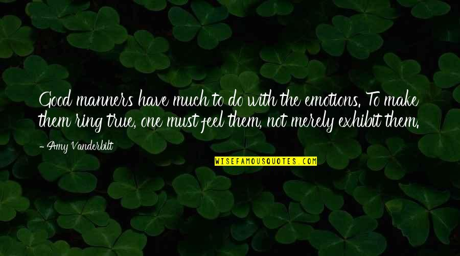 Vanderbilt Quotes By Amy Vanderbilt: Good manners have much to do with the