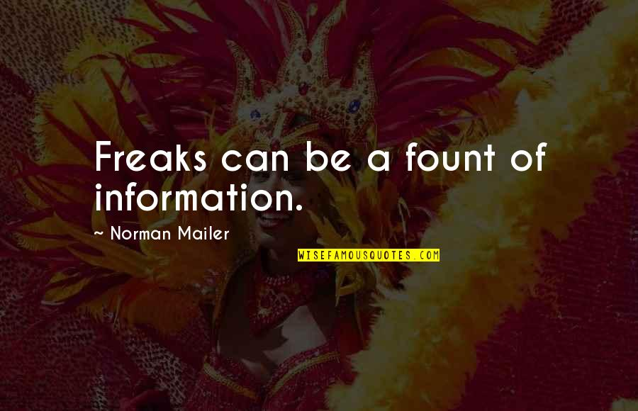 Vans Funny Quotes By Norman Mailer: Freaks can be a fount of information.