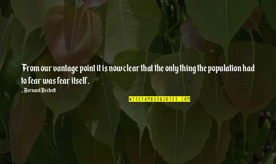 Vantage Point Quotes By Bernard Beckett: From our vantage point it is now clear