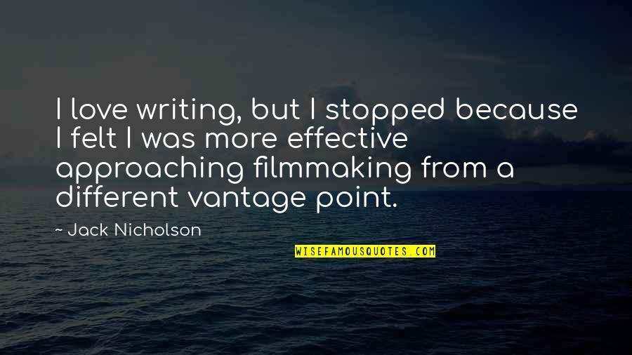 Vantage Point Quotes By Jack Nicholson: I love writing, but I stopped because I