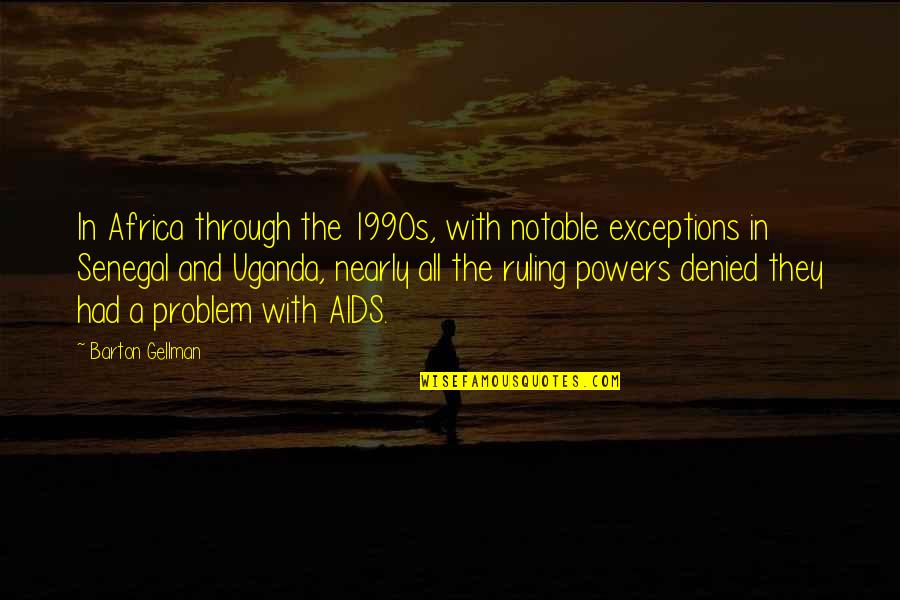 Varalakshmi Quotes By Barton Gellman: In Africa through the 1990s, with notable exceptions