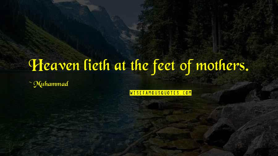 Varalakshmi Quotes By Muhammad: Heaven lieth at the feet of mothers.