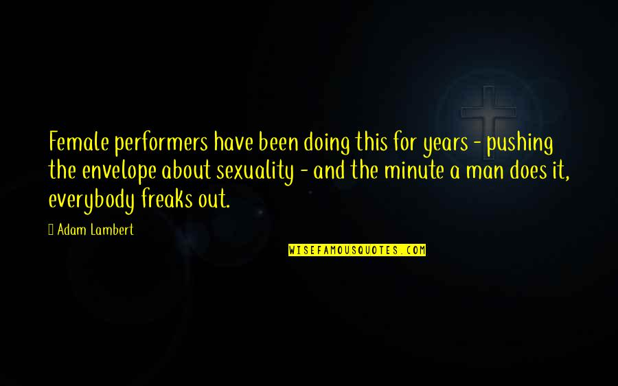 Vasilifata Quotes By Adam Lambert: Female performers have been doing this for years