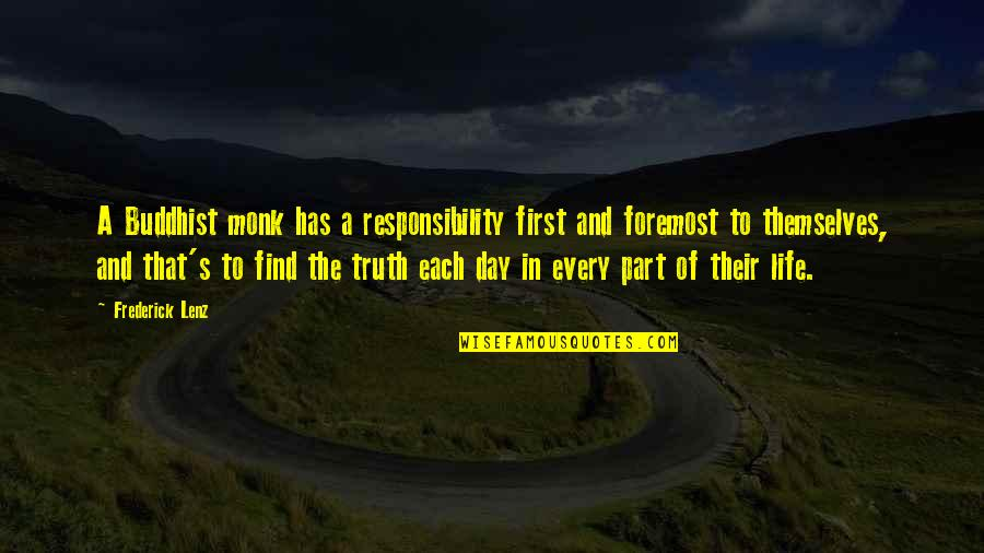 Vasudeva In Siddhartha Quotes By Frederick Lenz: A Buddhist monk has a responsibility first and