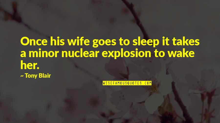 Vasudeva In Siddhartha Quotes By Tony Blair: Once his wife goes to sleep it takes